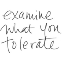 examine_what_you_tolerate_quote